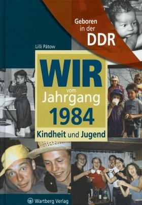 Geboren in der DDR - Wir vom Jahrgang 1984 - Kindheit und Jugend