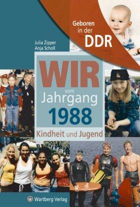 Geboren in der DDR - Wir vom Jahrgang 1988 - Kindheit und Jugend