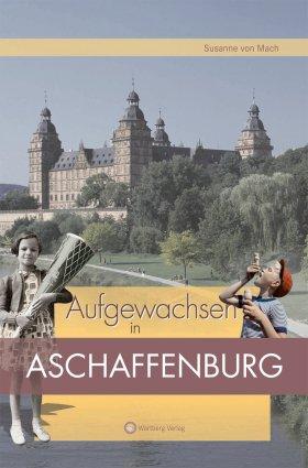 Aufgewachsen in Aschaffenburg