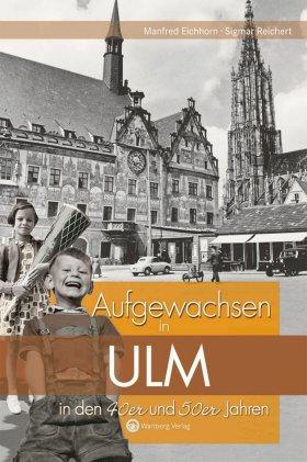 Aufgewachsen in Ulm in den 40er und 50er Jahren