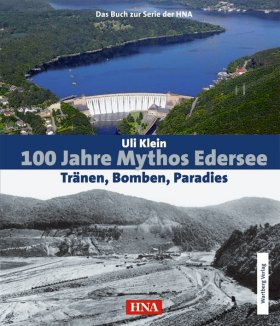100 Jahre Mythos Edersee - Tränen, Bomben, Paradies