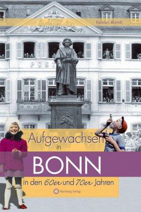 Aufgewachsen in Bonn in den 60er und 70er Jahren