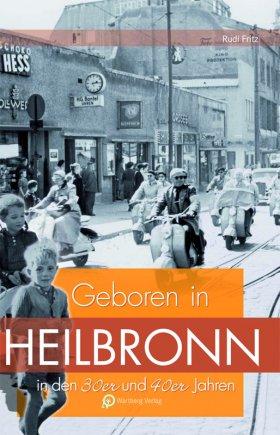 Geboren in Heilbronn in den 30er und 40er Jahren