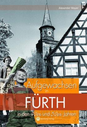 Aufgewachsen in Fürth in den 40er und 50er Jahren