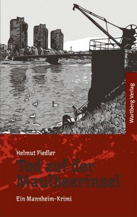 Tod auf der Maulbeerinsel - Ein Mannheim-Krimi