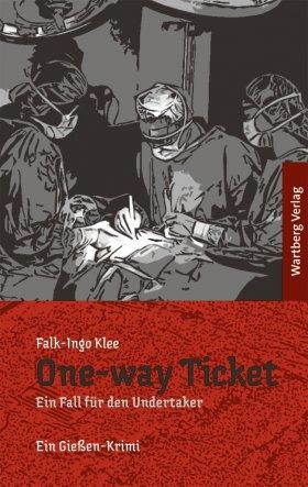 One-way Ticket - Ein Gießen-Krimi