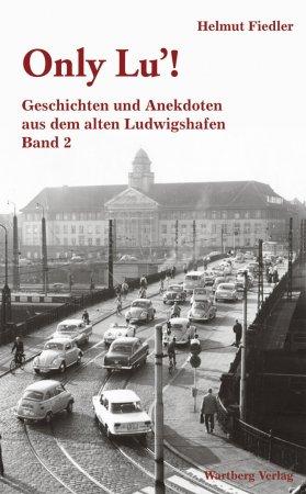 Geschichten und Anekdoten aus dem alten Ludwigshafen