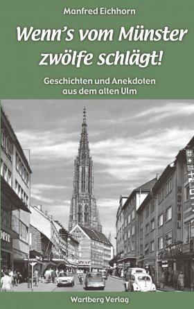 Geschichten und Anekdoten aus dem alten Ulm