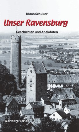 Geschichten und Anekdoten aus Ravensburg
