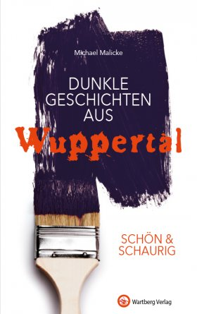 Dunkle Geschichten aus Wuppertal