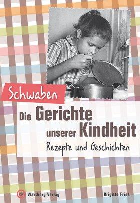 Schwaben - Die Gerichte unserer Kindheit