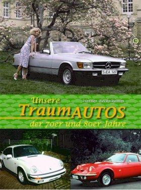 Unsere Traumautos der 70er und 80er Jahre