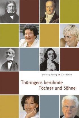 Thüringens berühmte Töchter und Söhne