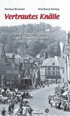 Geschichten und Anekdoten aus Schwäbisch Gmünd