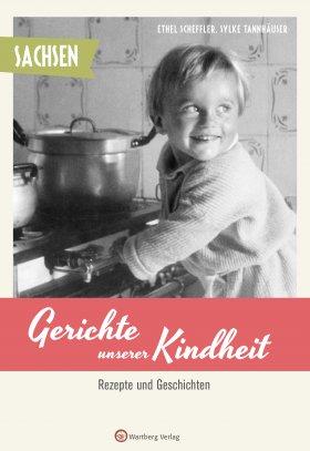 Sachsen - Gerichte unserer Kindheit