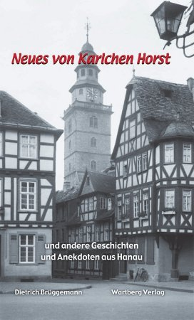 Neues von Karlchen Horst und andere Geschichten und Anekdoten aus Hanau
