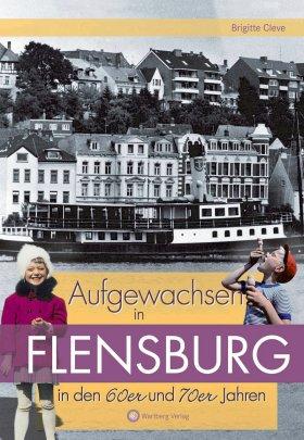 Aufgewachsen in Flensburg in den 60er und 70er Jahren