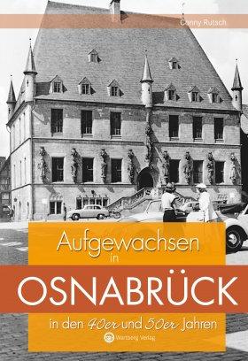 Aufgewachsen in Osnabrück in den 40er und 50er Jahren