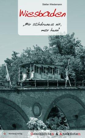 Geschichten und Anekdoten aus Wiesbaden