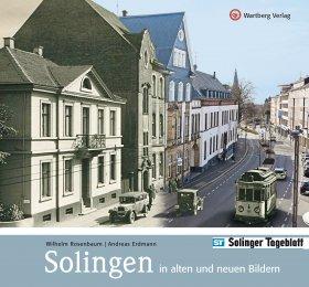 Solingen - in alten und neuen Bildern