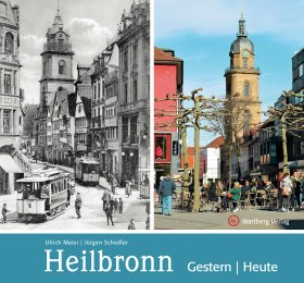 Heilbronn - Gestern / Heute