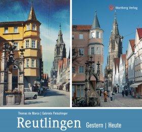 Reutlingen Gestern / Heute