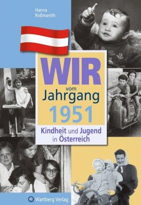 Wir vom Jahrgang 1951 - Kindheit und Jugend in Österreich
