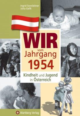 Wir vom Jahrgang 1954 - Kindheit und Jugend in Österreich
