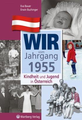 Wir vom Jahrgang 1955 - Kindheit und Jugend in Österreich