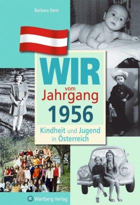 Wir vom Jahrgang 1956 - Kindheit und Jugend in Österreich
