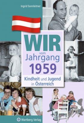 Wir vom Jahrgang 1959 - Kindheit und Jugend in Österreich
