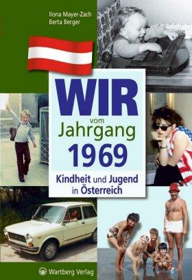 Wir vom Jahrgang 1969 - Kindheit und Jugend in Österreich