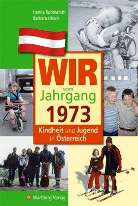 Wir vom Jahrgang 1973 - Kindheit und Jugend in Österreich