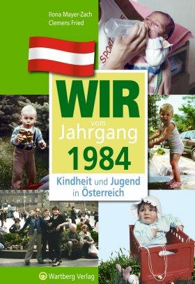 Wir vom Jahrgang 1984 - Kindheit und Jugend in Österreich