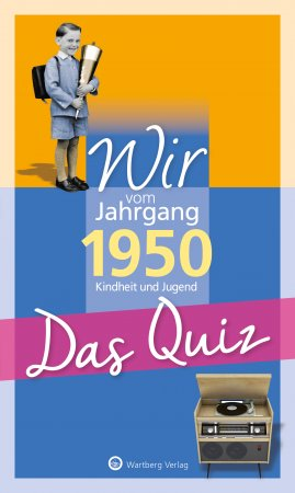 Das Quiz - Wir vom Jahrgang 1950