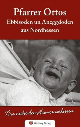 Pfarrer Ottos Ebbisoden un Aneggdoden aus Nordhessen