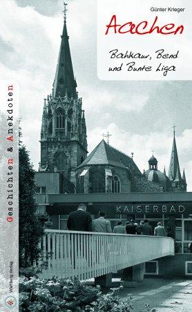 Geschichten und Anekdoten aus Aachen