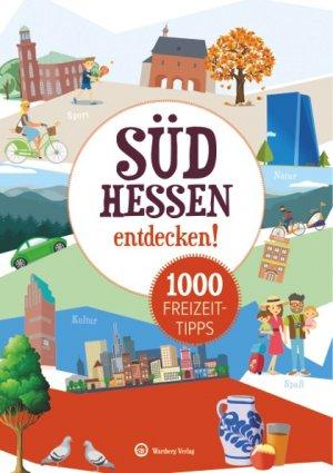 Südhessen erleben! - 1000 Freizeittipps