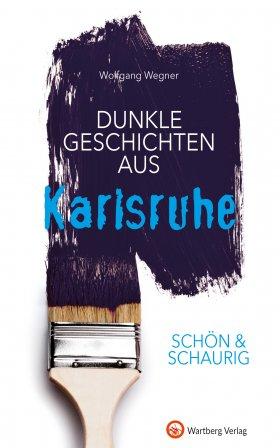 Dunkle Geschichten aus Karlsruhe