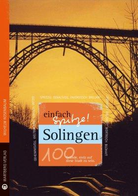 Solingen - einfach Spitze! 100 Gründe, stolz auf diese Stadt zu sein