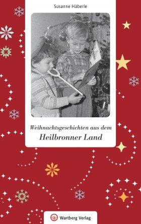 Weihnachtsgeschichten aus dem Heilbronner Land