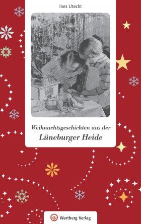 Weihnachtsgeschichten aus der Lüneburger Heide