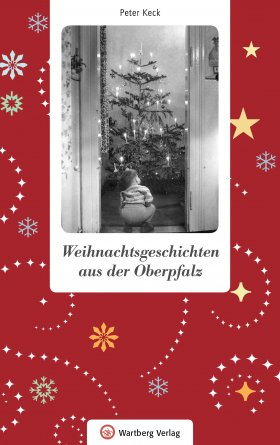 Weihnachtsgeschichten aus der Oberpfalz