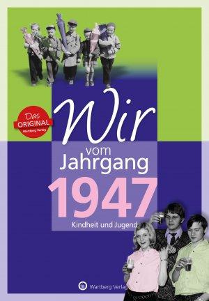 Wir vom Jahrgang 1947