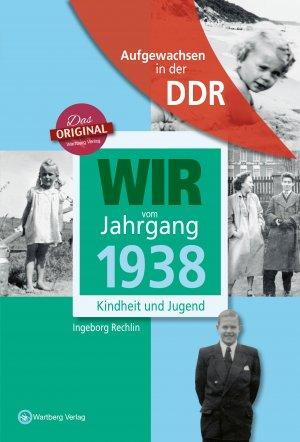 Aufgewachsen in der DDR - Wir vom Jahrgang 1938