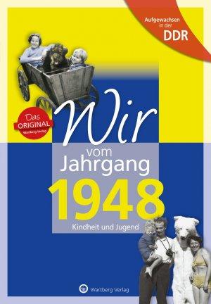 Aufgewachsen in der DDR - Wir vom Jahrgang 1948