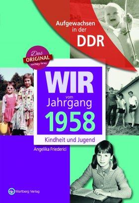 Aufgewachsen in der DDR - Wir vom Jahrgang 1958