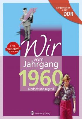 Aufgewachsen in der DDR - Wir vom Jahrgang 1960 - Kindheit und Jugend
