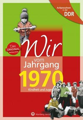 Aufgewachsen in der DDR - Wir vom Jahrgang 1970