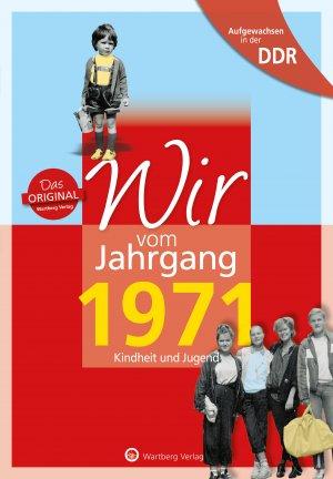 Aufgewachsen in der DDR - Wir vom Jahrgang 1971